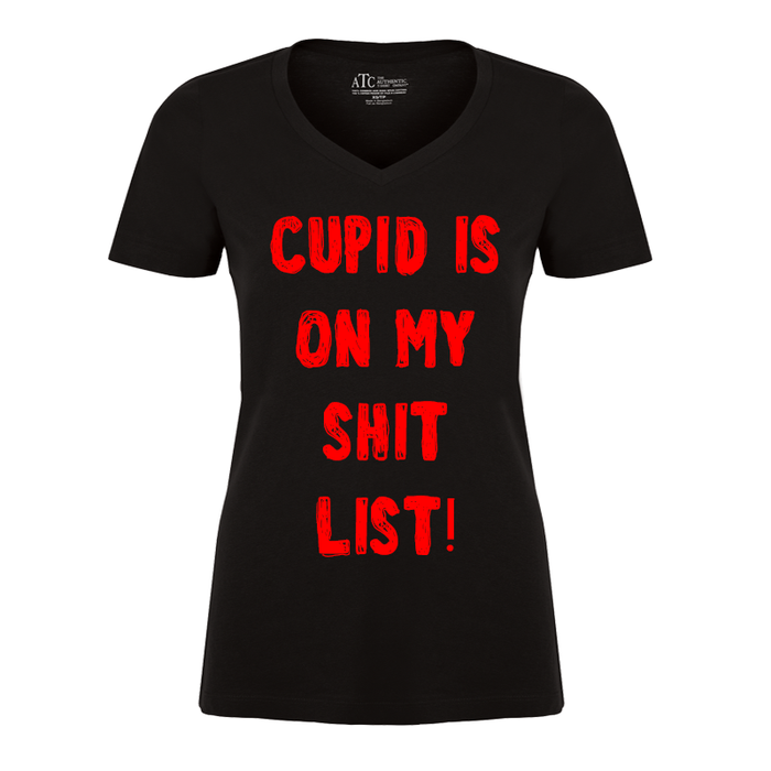 Women'S Cupid Is  On My  Shit  List! - Tshirt