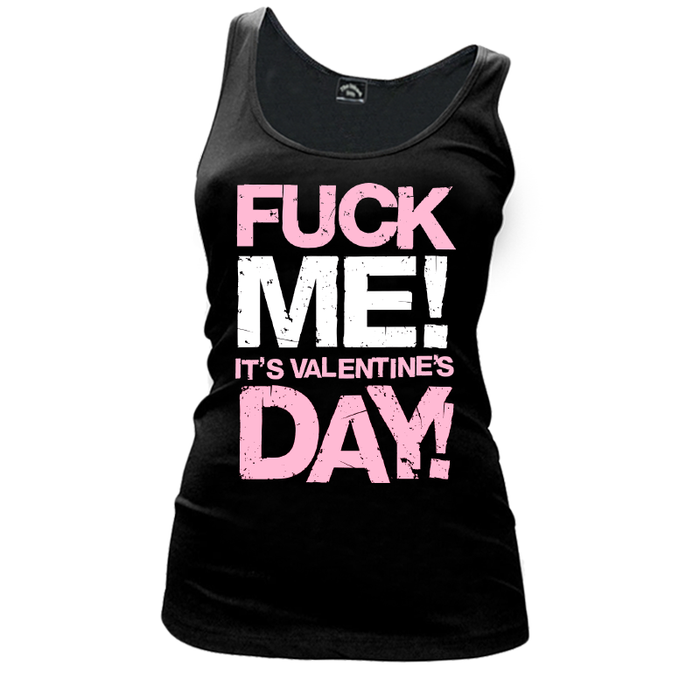 Women'S Fuck Me! It'S Valentine Day! - Tank Top
