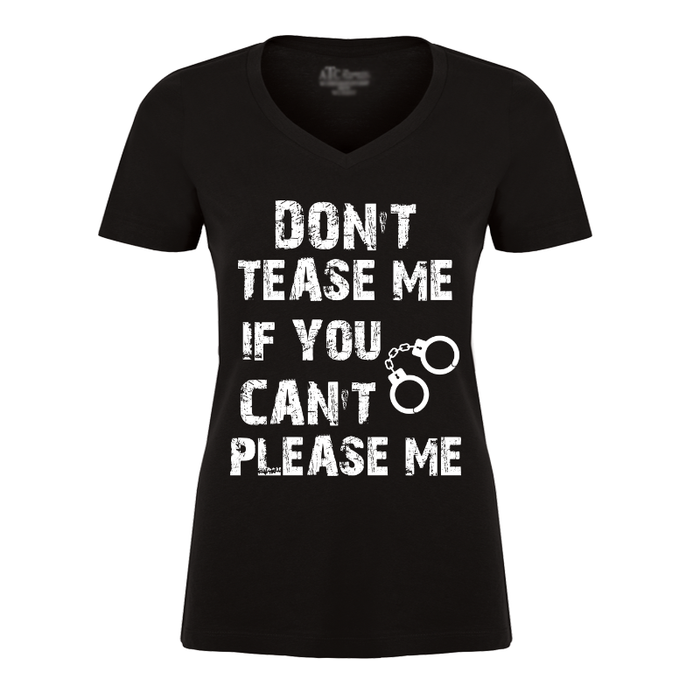 Women'S DON'T TEASE ME IF YOU CAN'T PLEASE ME - Tshirt