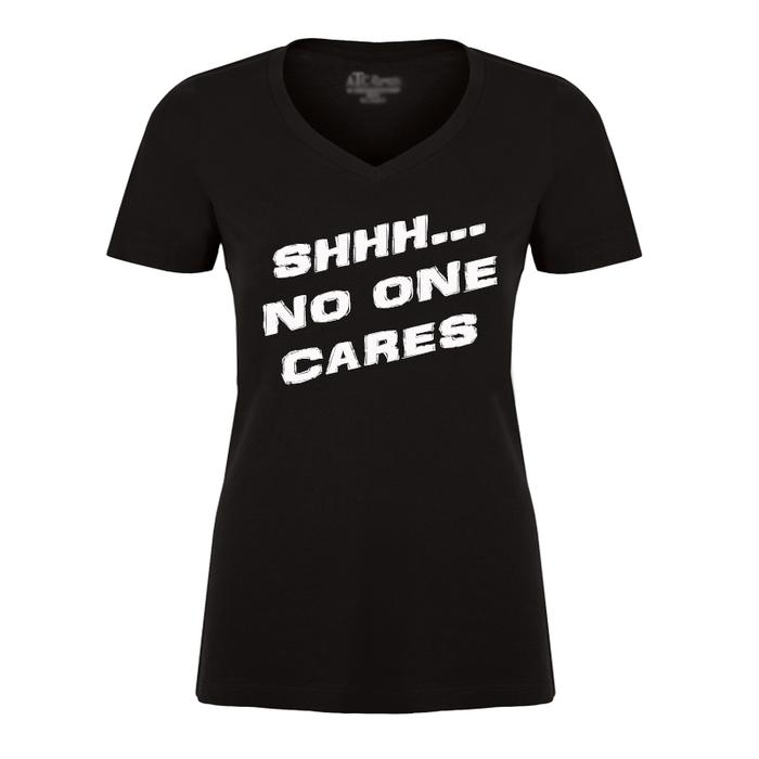 Women's SHHH NO ONE CARES - Tshirt