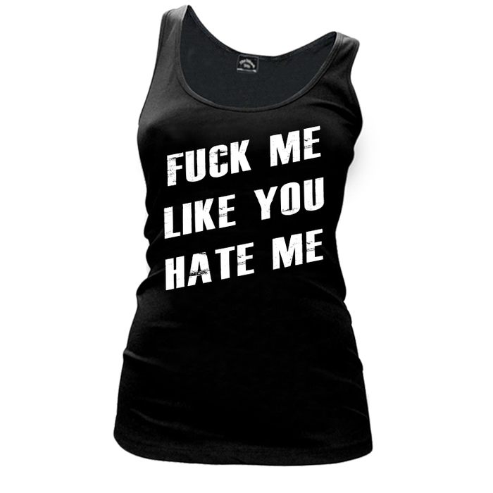 Women'S FUCK ME LIKE YOU HATE ME - Tank Top