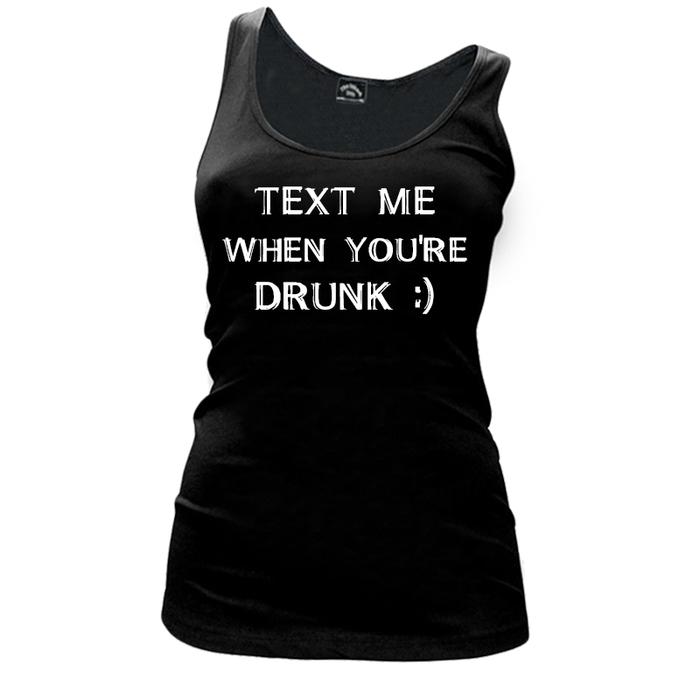 Women'S TEXT ME WHEN YOU'RE DRUNK - Tank Top
