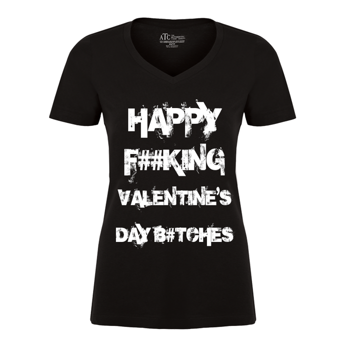 Women'S Happy Fucking Valentine's Day Bitches (Censored) - Tshirt