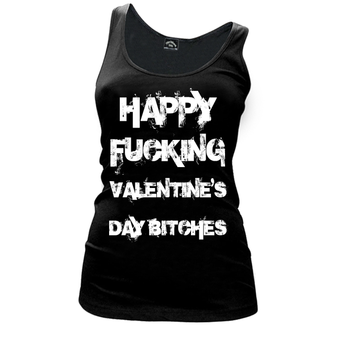 Women'S Happy Fucking Valentine's Day Bitches - Tank Top