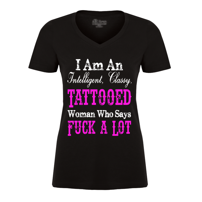 Women'S I Am An Intelligent, Classy, Tattooed Woman Who Says Fuck A Lot - Tshirt