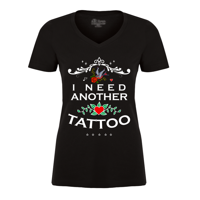 Women'S I Need Another Tattoo - Tshirt