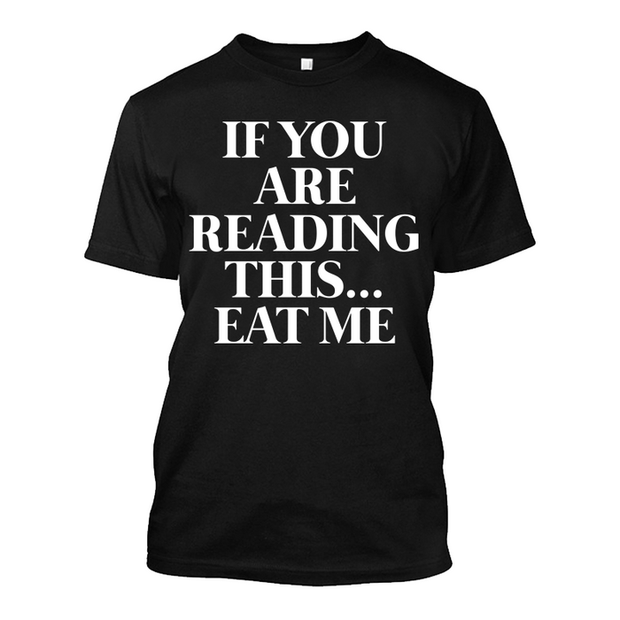 Men'S If You Are Reading This Eat Me - Tshirt