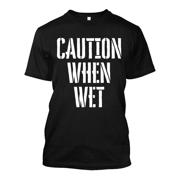 Men'S Caution When Wet - Tshirt
