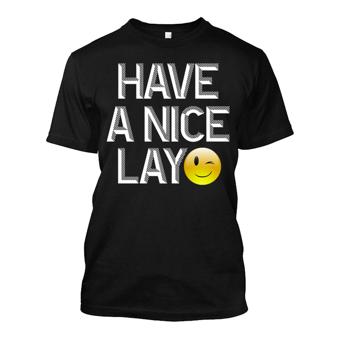 Men'S Have A Nice Lay - Tshirt