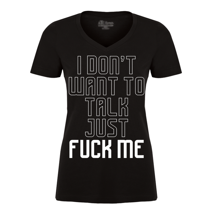 Women'S I don't Want To Talk Just Fuck Me - Tshirt