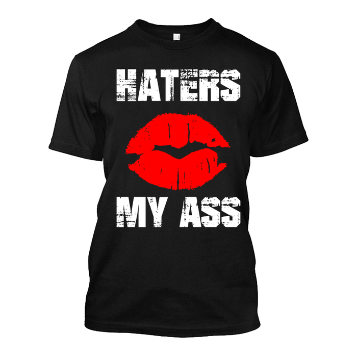 Men's Haters My Ass - Tshirt
