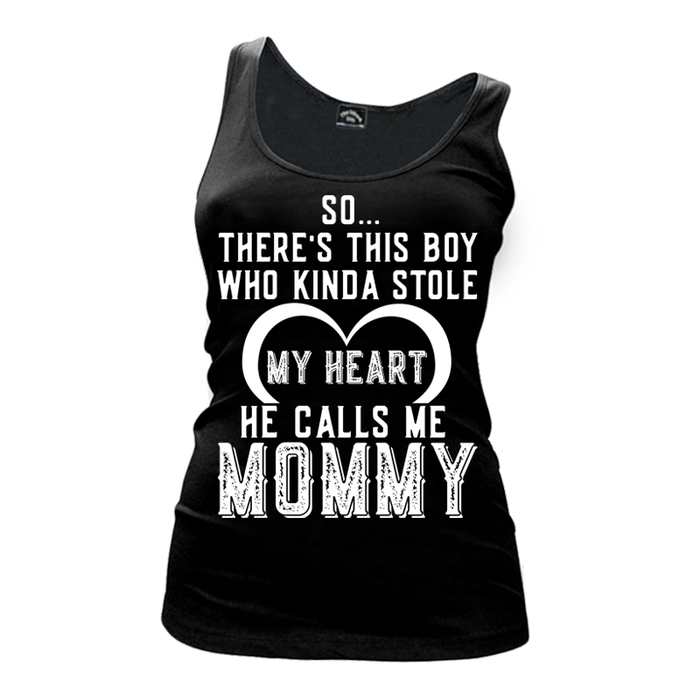 Women's So There Is This Boy Who Kinda Stole My Heart He Calls Me Mommy - Tank Top