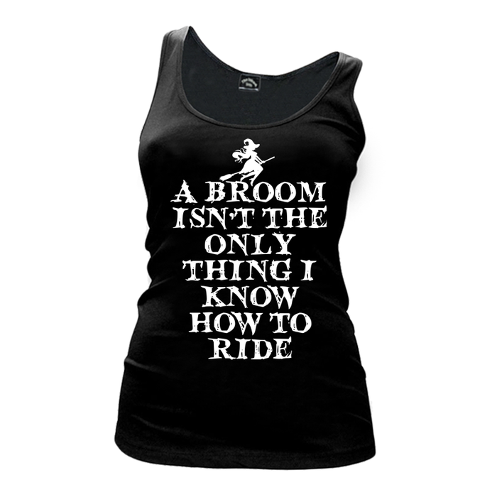 Women's A Broom Isn't The Only Thing I Know How To Ride (Halloween) - Tank Top