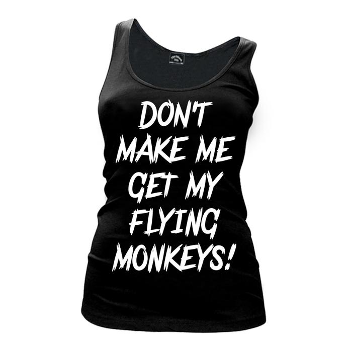Women's Don't Make Me Get My Flying Monkeys (Halloween) - Tank Top