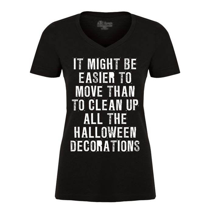 Women's It Might Be Easier To Move Than To Clean Up All The Halloween Decorations (Halloween) - Tshirt