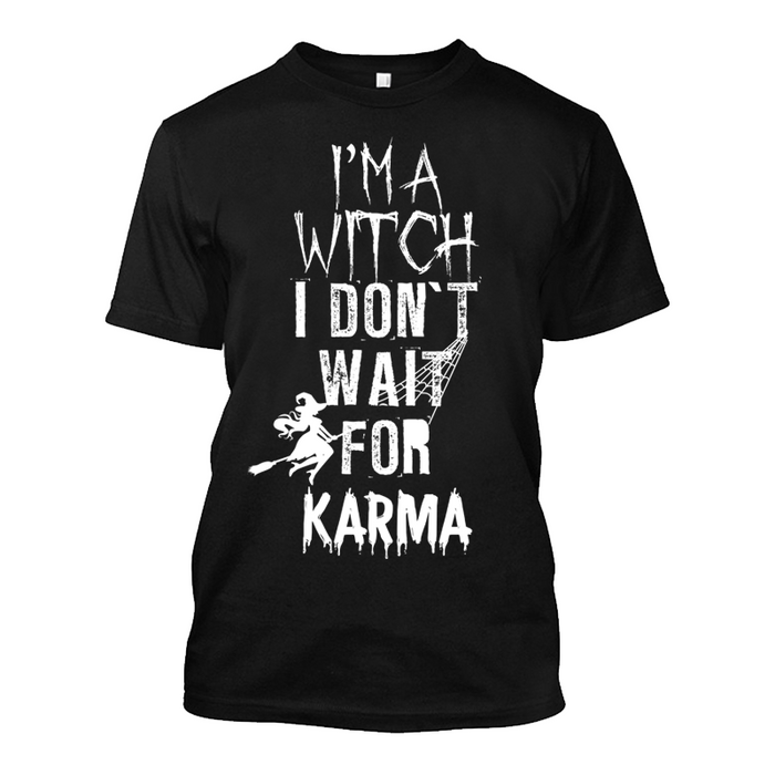 Men's I'm A Witch I Don't Wait For Karma (Halloween) - Tshirt