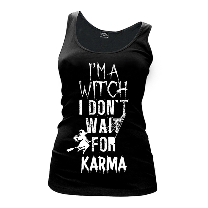 Women's I'm A Witch I Don't Wait For Karma (Halloween) - Tank Top
