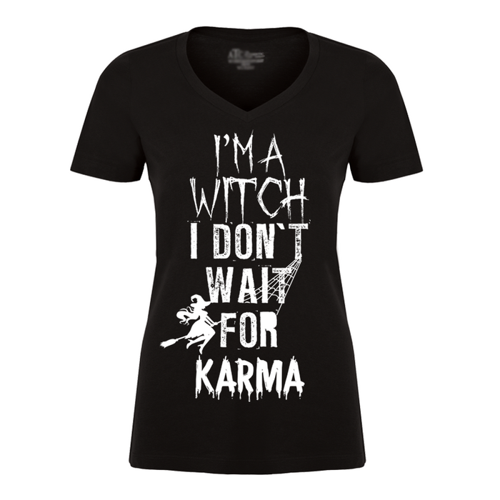 Women's I'm A Witch I Don't Wait For Karma (Halloween) - Tshirt