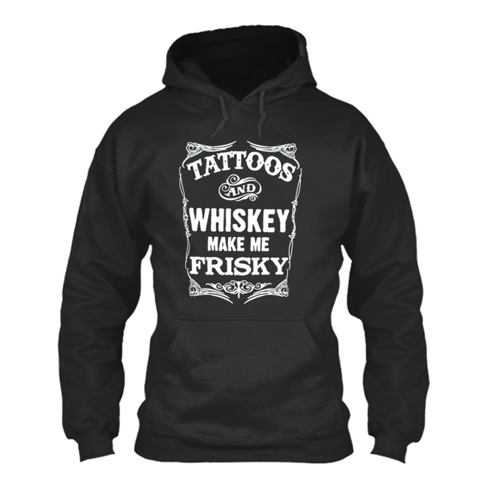 Men'S Tattoos And Whiskey Make Me Frisky - Hoodie