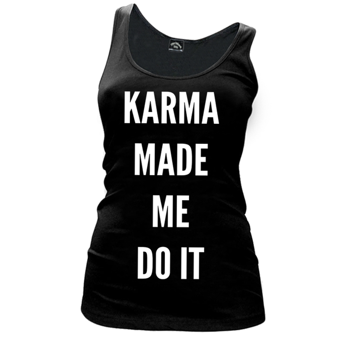 Women'S Karma Made Me Do It - Tank Top
