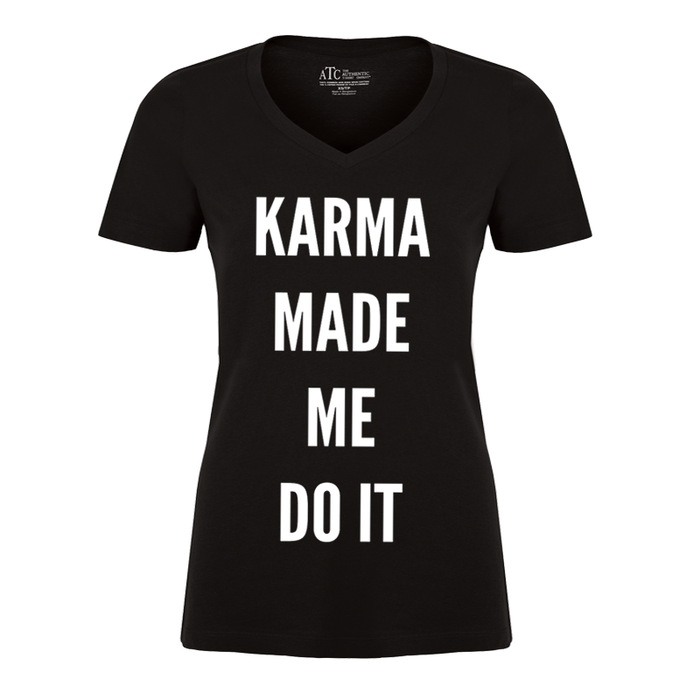 Women'S Karma Made Me Do It - Tshirt