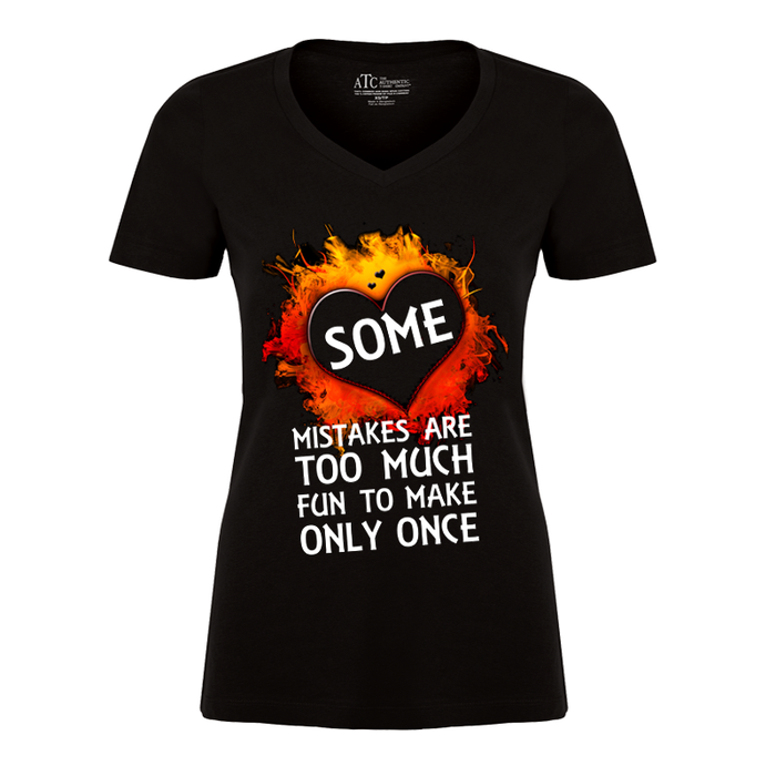 Women'S Some Mistakes Are Too Much Fun To Make Only Once - Tshirt