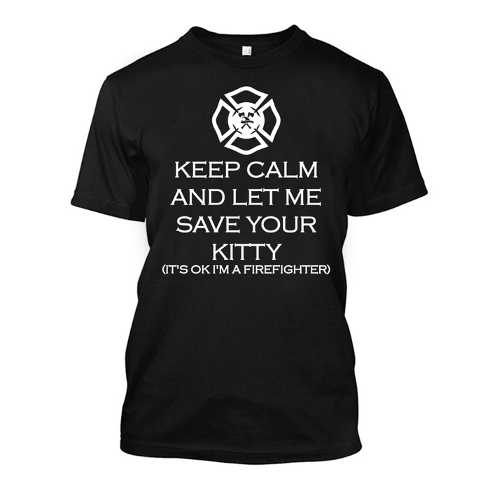 Men'S Keep Calm And Let Me Save Your Kitty It'S Ok I'M A Firefighter - Tshirt