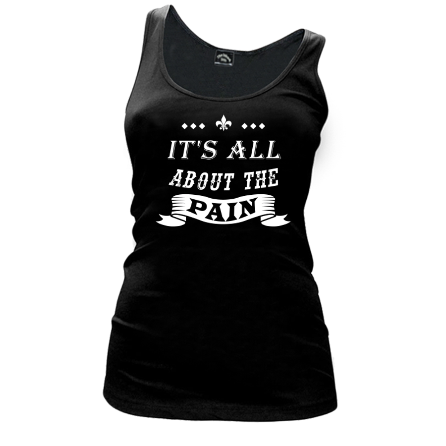 Women'S It'S All About The Pain - Tank Top
