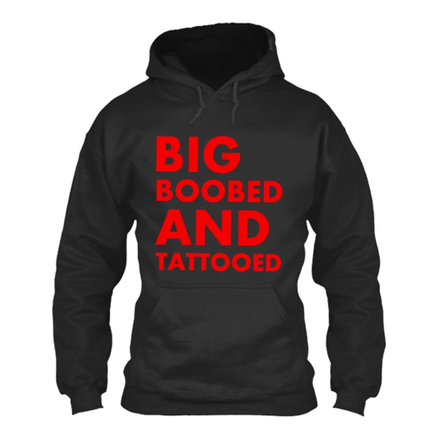 Women's Big Boobed And Tattooed - Hoodie