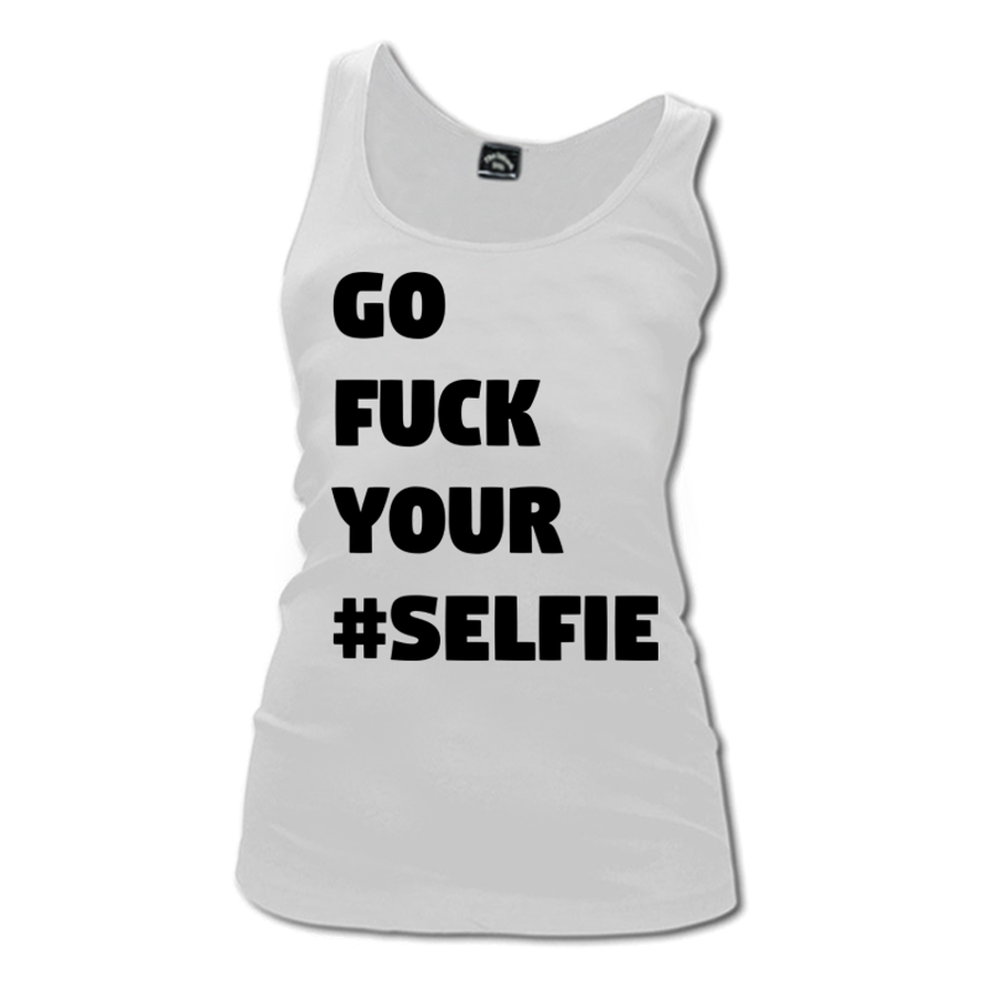 Women'S Go Fuck Your Selfie - Tank Top