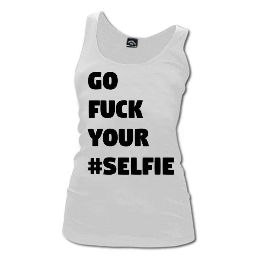 Women'S Go Fuck Your Selfie - Tank Top