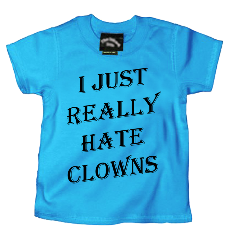 Kids I Just Really Hate Clowns - Tshirt