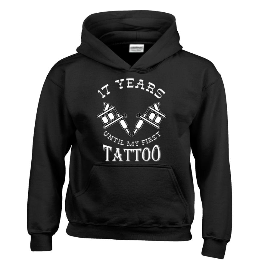 Kids 17 Years Until My First Tattoo - Hoodie