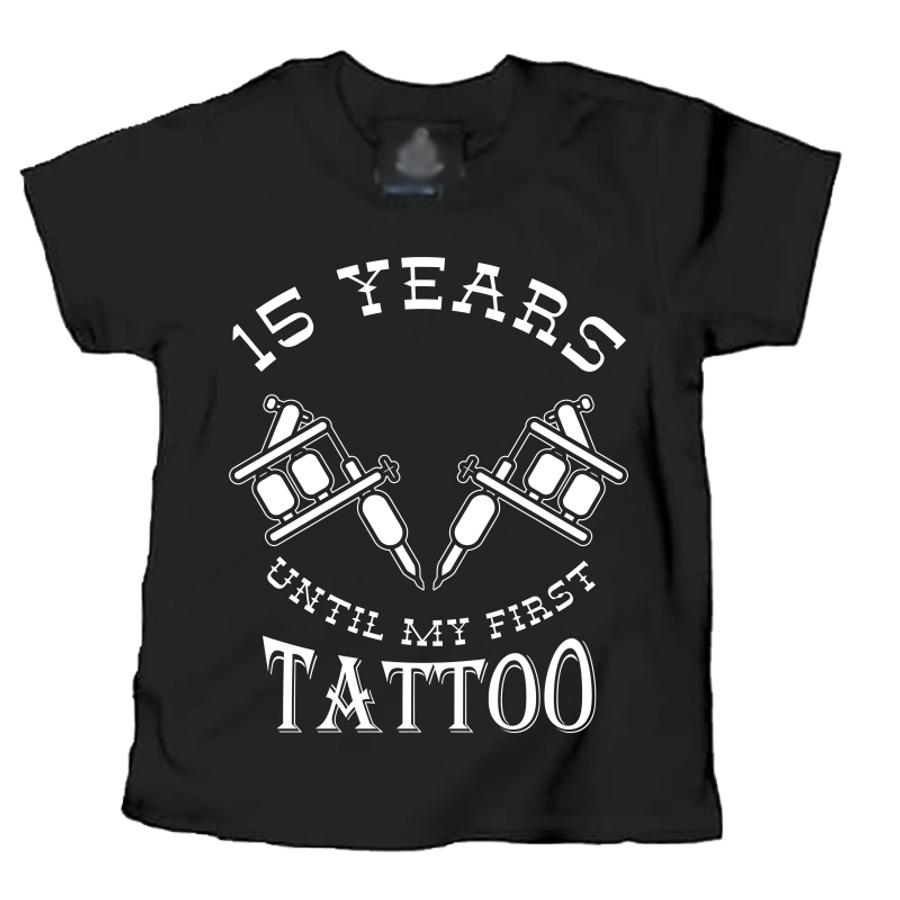 Kids 15 Years Until My First Tattoo - Tshirt