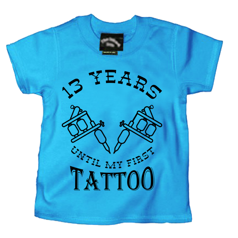 Kids 13 Years Until My First Tattoo - Tshirt