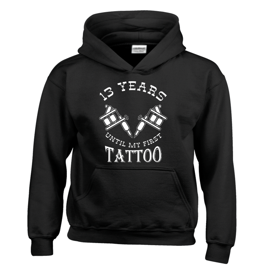 Kids 13 Years Until My First Tattoo - Hoodie