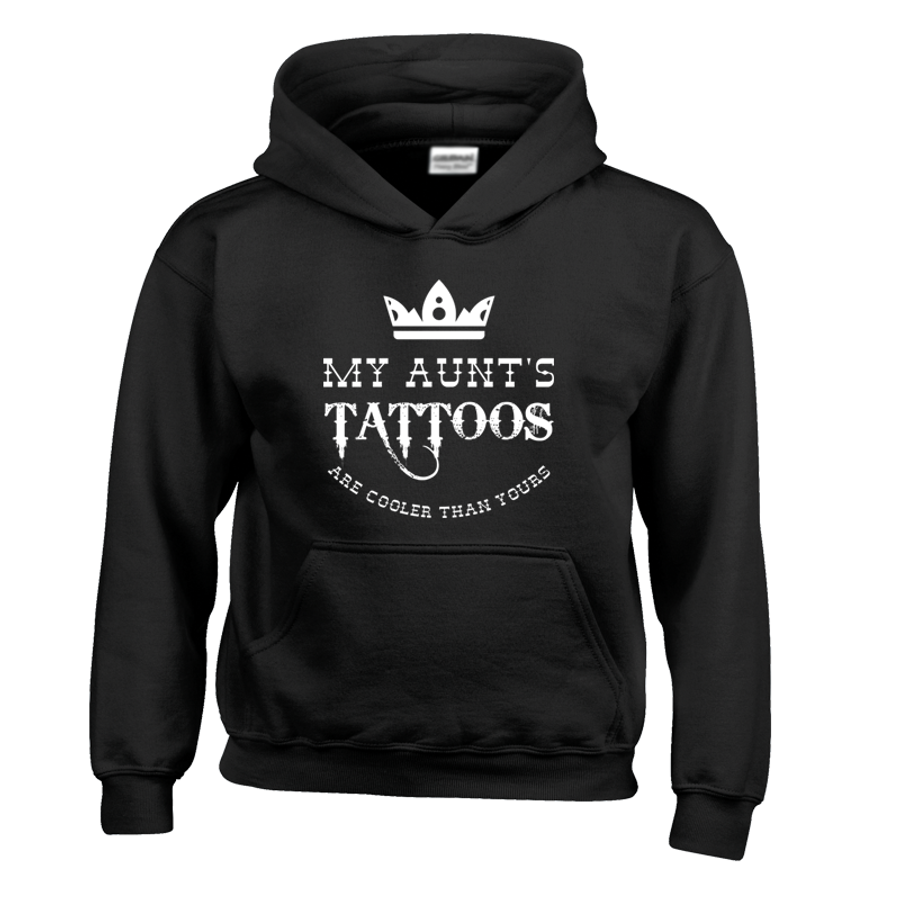 Kids My Aunt'S Tattoos Are Cooler Than Yours - Hoodie