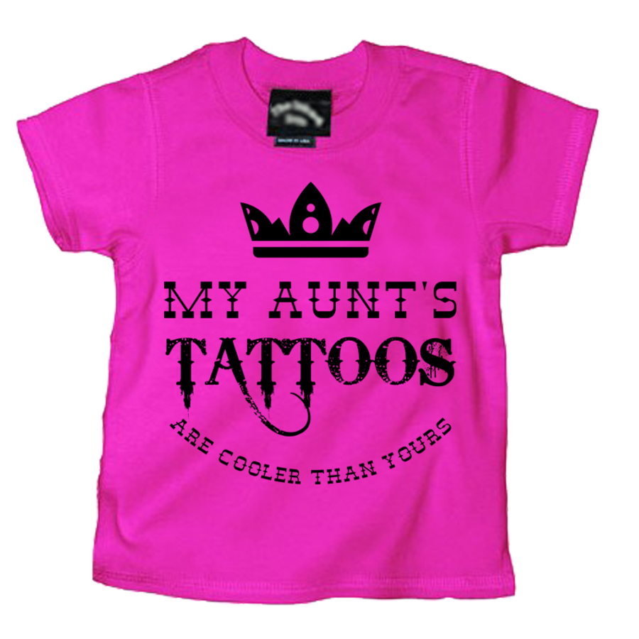 My Aunt'S Tattoos Are Cooler Than Yours - Tshirt