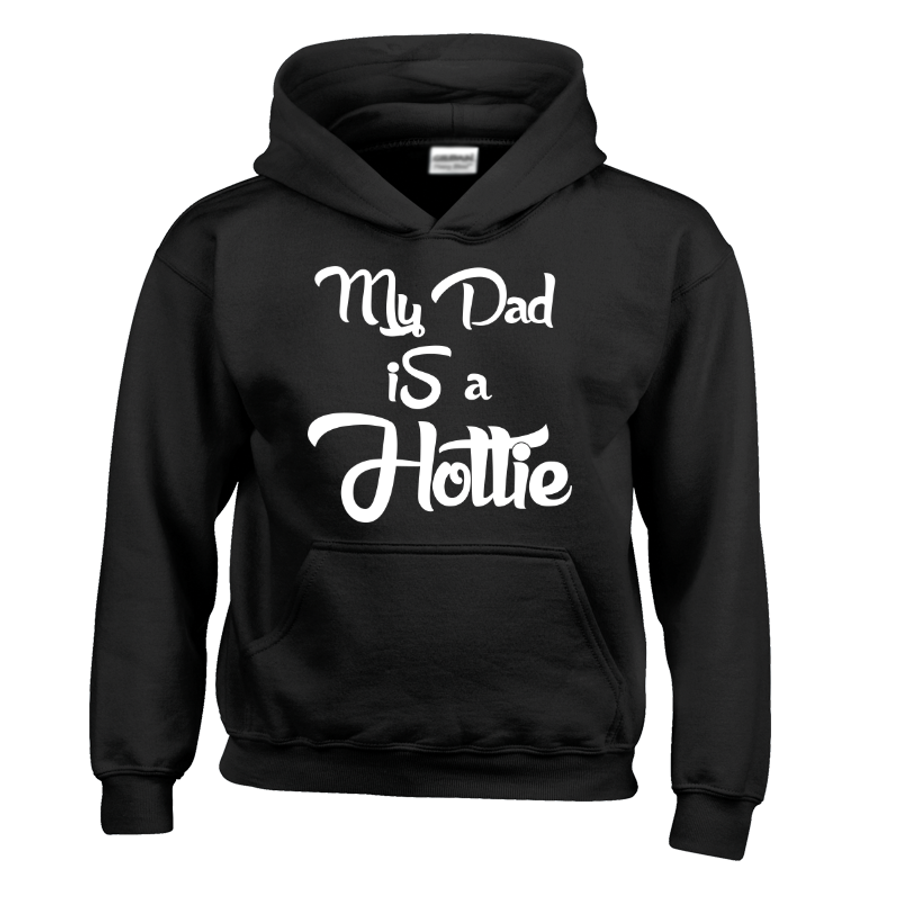 Kids My Dad Is A Hottie - Hoodie