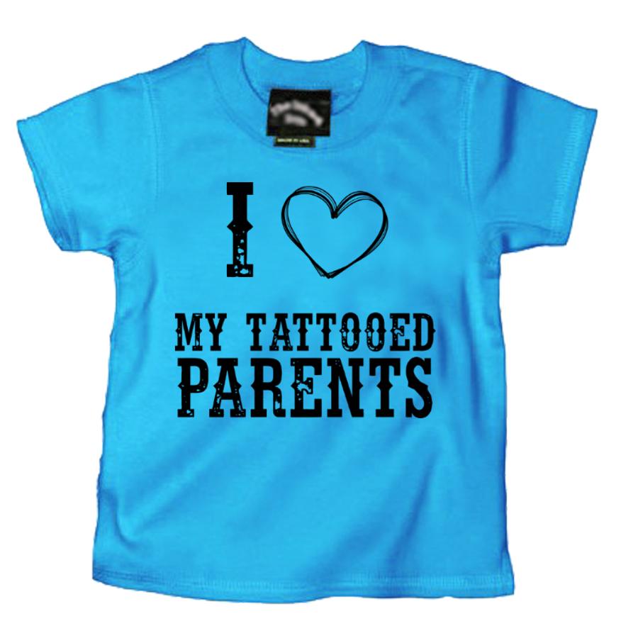 Kids I Love My Tattooed Parents - Tshirt