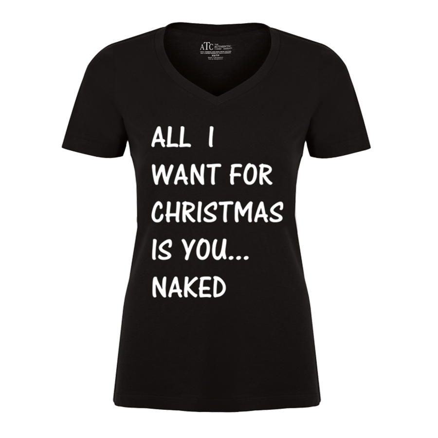 Women'S All  I Want For Christmas Is You Naked - Tshirt