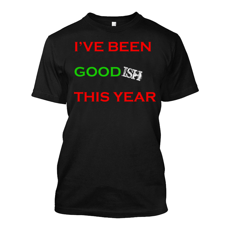 Men'S I'Ve Been Goodish This Year - Tshirt