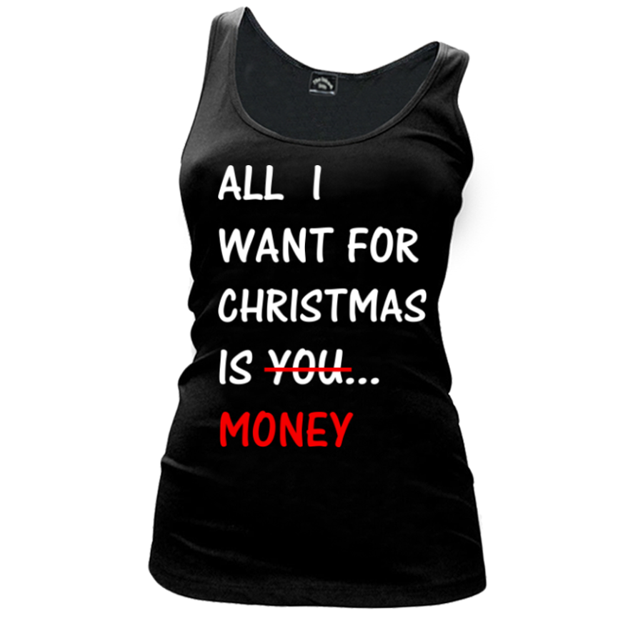 Women'S All  I  Want For  Christmas  Is You  Money - Tank Top