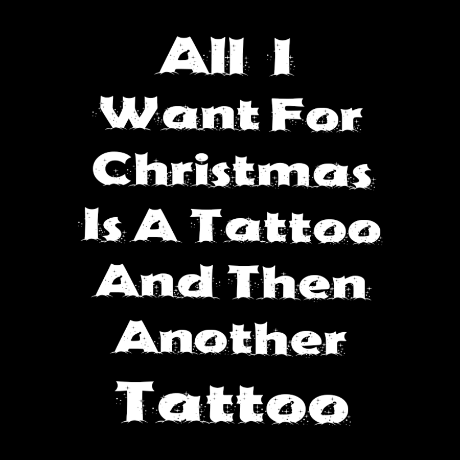 Women'S All I I Want For Christmas Is A Tattoo And Then Another Tattoo - Hoodie