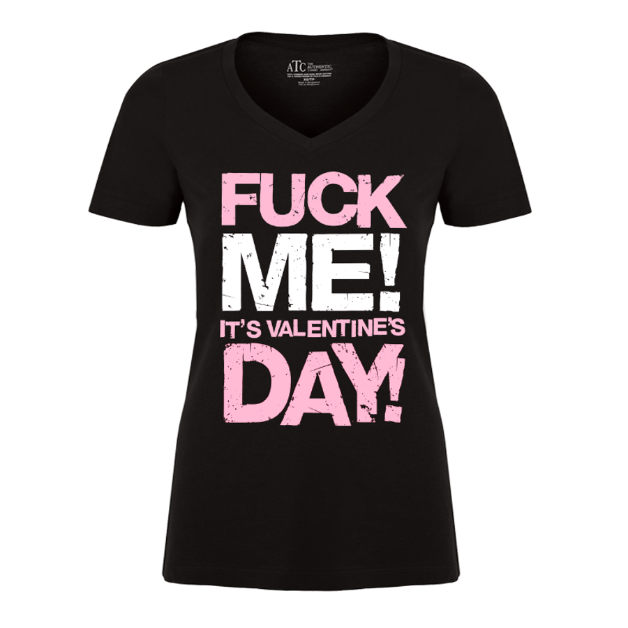 Women'S Fuck Me! It'S Valentine Day! - Tshirt