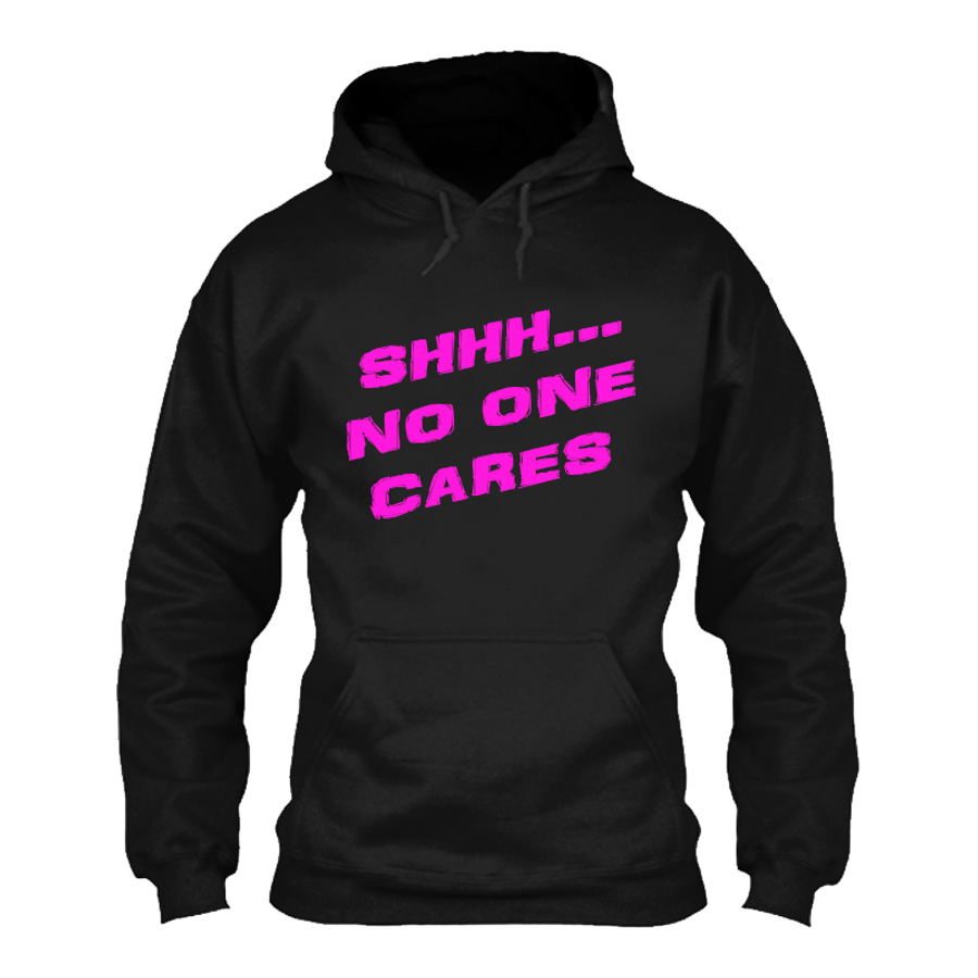 Women'S SHHH NO ONE CARES - Hoodie