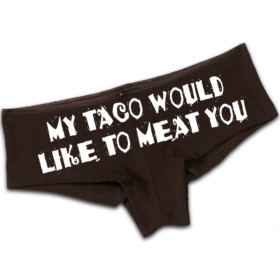 Women'S My Taco Would Like To Meat You - Booty Shorts