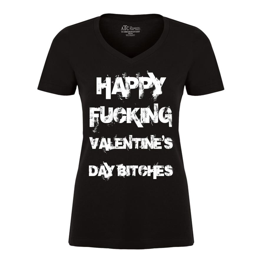 Women'S Happy Fucking Valentine's Day Bitches - Tshirt