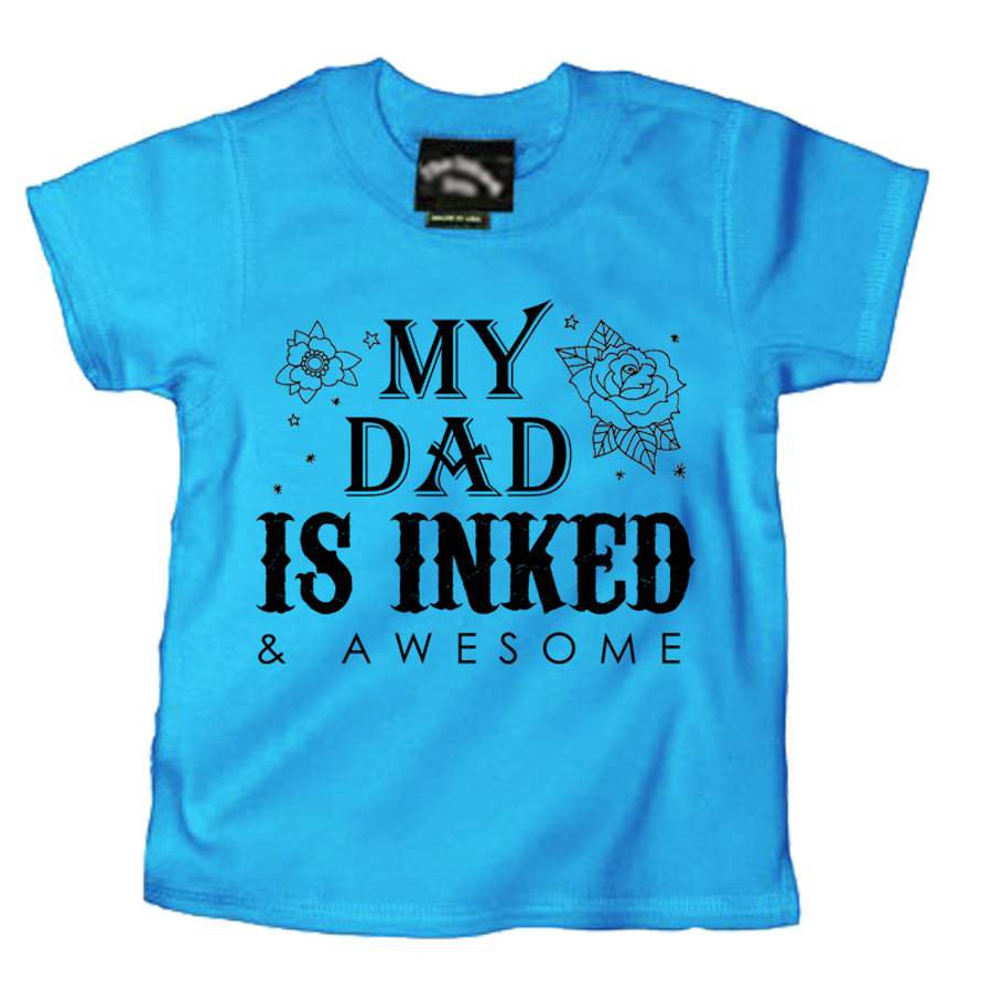 Kids My Dad Is Inked & Awesome - Tshirt