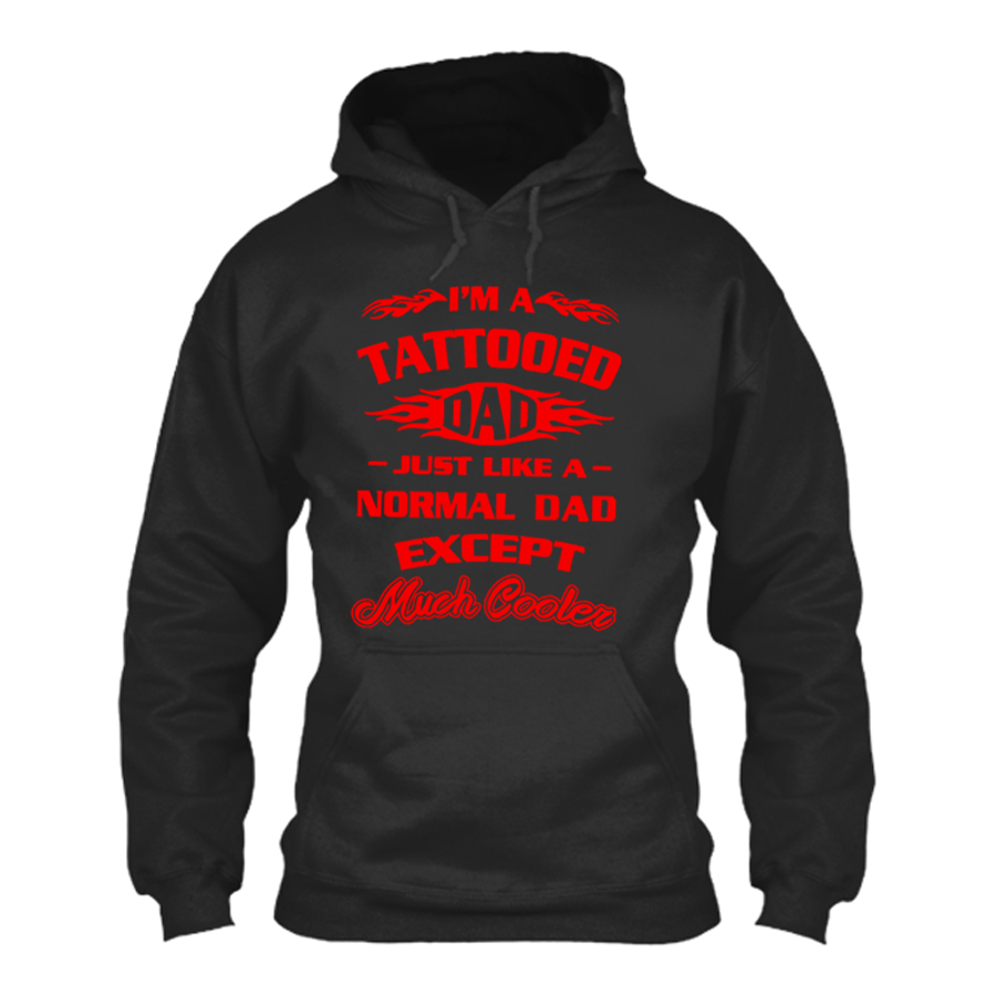 Men'S I'M A Tattooed Dad Just Like A Normal Dad Except Much Cooler - Hoodie
